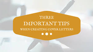 important cover letter tips law clerk career prospective job three important tips when creating cover letters tips creating a cover