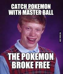 GAGBAY - Bad luck Brian was playing pokemon via Relatably.com