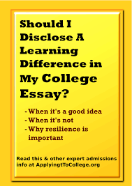 application process applying to college guest blogger joanna novins should i disclose a learning difference in my college essay