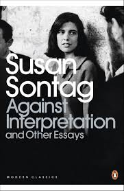 against interpretation and other essays penguin modern classics against interpretation and other essays penguin modern classics amazon co uk susan sontag 9780141190068 books