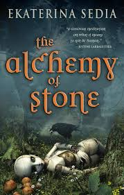 book review the alchemy of stone by ekaterina sedia addaltmode the alchemy of stone book cover