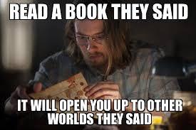 Evil Dead Reading - WeKnowMemes Generator via Relatably.com