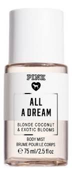Купить <b>парфюмерный спрей для тела</b> Pink All A Dream Mist Body ...