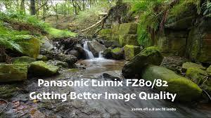 The Panasonic Lumix FZ80(82) Getting <b>better</b> image <b>quality</b>. Part 4 ...
