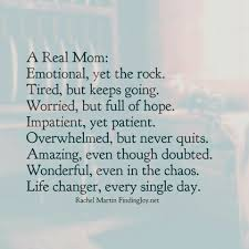 a real mom will keep going no matter what no matter how tired a real mom will keep going no matter what no matter how tired and will always put her kids before herself anything for that baby boy always