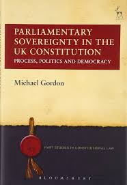 parliamentary sovereignty in the uk constitution hart studies in parliamentary sovereignty in the uk constitution hart studies in constitutional law amazon co uk michael gordon 9781849464659 books