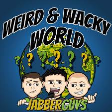 Weird and Wacky World