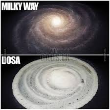 Milky Way and Dosa Looks alike | Sri Lankan Memes via Relatably.com