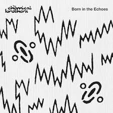 The <b>Chemical Brothers</b> - <b>Born</b> In The Echoes (Deluxe Edition) 2015 ...