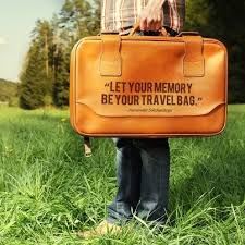 """Let your Memory be your travel bag"""" 