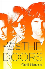 <b>The Doors: A</b> Lifetime of Listening to Five Mean Years: Marcus, Greil ...