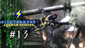 ElectroNuke: Arkham <b>Origins</b>! Part 13: A <b>Fire</b> Between Two <b>Men</b> ...