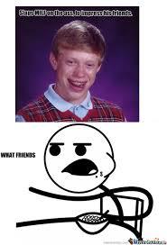 RMX] Bad Luck Brian ..... by kellboy - Meme Center via Relatably.com