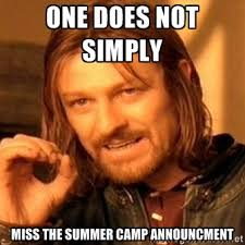 One does not simply miss the summer camp announcment - one-does ... via Relatably.com