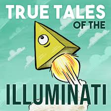 True Tales of the Illuminati