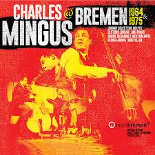 <b>Charles Mingus</b> @ Bremen 1964 & 1975 | <b>Charles Mingus</b> ...