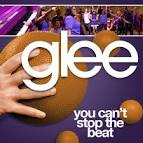 You Can't Stop the Beat by Glee