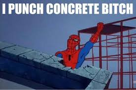 i punch concrete bitch Spiderman | Spider Man Memes | Pinterest ... via Relatably.com