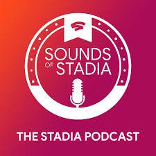 Sounds of Stadia Podcast