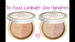 <b>Too Faced Candlelight Glow</b> Highlighters | Review - YouTube