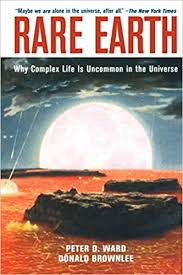 <b>Rare Earth</b>: Why Complex Life is Uncommon in the Universe: Ward ...