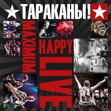 <b>MaximumHappy Live</b> (Deluxe Edition) - Album by <b>Tarakany</b>! | Spotify