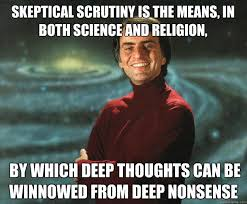 Skeptical scrutiny is the means, in both science and religion, by ... via Relatably.com