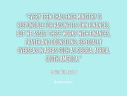 Every Teen Challenge ministry is responsible for raising its own ... via Relatably.com