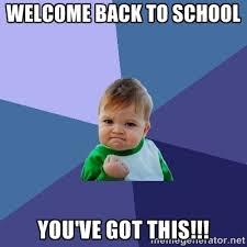 welcome back to school you've got this!!! - Success Kid | Meme ... via Relatably.com