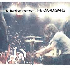 <b>First Band</b> On The Moon - Album by The <b>Cardigans</b> | Spotify