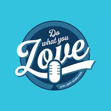Do What You Love Podcast