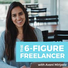 The 6-Figure Freelancer Podcast | Freelancing | Entrepreneurship | Clients | Finances | Motivation | Personal Development | Mindset