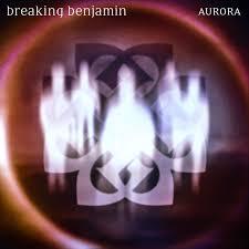 <b>Aurora</b> - Album by <b>Breaking Benjamin</b> | Spotify