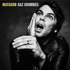 <b>Matador</b> - Album by <b>Gaz Coombes</b> | Spotify