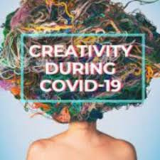 Creativity during Covid-19