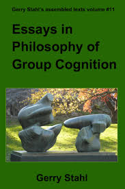 gerry stahl s e library volume 11 theory pdf essays in philosophy of group cognition