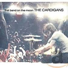 <b>Cardigans</b> - <b>First Band</b> on the Moon - Amazon.com Music