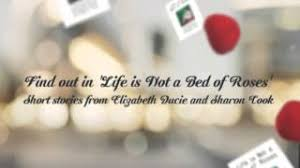 Life is Not a Bed of Roses  A Second Set of Short Stories by     Goodreads
