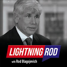 Lightning Rod with Rod Blagojevich