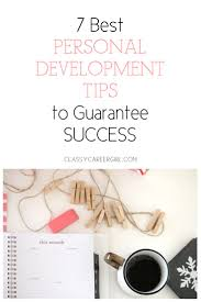 17 best images about career savvy personal here are the 7 best personal development tips to guarantee success