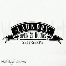 Laundry Room Banner, <b>Open</b> 24 hours Self Serve, <b>Vinyl Decal</b>- <b>Wall</b> ...
