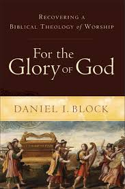 books at a glance summaries archive books at a glance for the glory of god recovering a biblical theology of worship by daniel i block