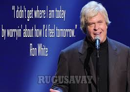 Quotes by Ron White @ Like Success via Relatably.com