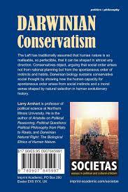darwinian conservatism societas larry arnhart  darwinian conservatism societas larry arnhart 9780907845997 com books