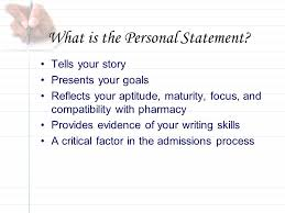 What is the Personal Statement  Tells your story Presents your goals Reflects your aptitude
