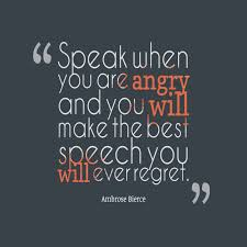 anger quotes images pictures photos comments for speak when you are angry and you will make the best speech you will ever regret
