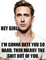 Ryan Gosling Hey Girl | Ryan Gosling, Hey Girl, married, perfect ... via Relatably.com