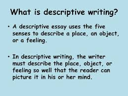 descriptive writing  what is descriptive writing  a descriptive    what is descriptive writing  a descriptive essay uses the five senses to describe a place