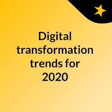 Digital transformation trends for 2020
