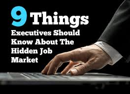 9 things executives need to know about the hidden job market get 9 things executives need to know about the hidden job market